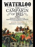 Waterloo: The Campaign of 1815. Volume II: From Waterloo to the Restoration of Peace in Europe