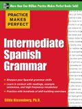 Practice Makes Perfect: Intermediate Spanish Grammar: With 160 Exercises (Practice Makes Perfect Series)