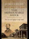 The Honourable Aleck: Love, Law and Tragedy in Early Canada