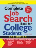 The Complete Job Search Book for College Students: A Step-By-Step Guide to Finding the Right Job