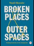 Broken Places & Outer Spaces: Finding Creativity in the Unexpected