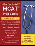 MCAT Prep Books 2021-2022: MCAT Study Guide 2021 and 2022 with Practice Test Questions for the Medical College Admission Test [4th Edition]