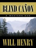 Five Star First Edition Westerns - Blind Canon: A Western Duo