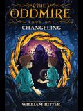 The Oddmire, Book 1: Changeling, 1