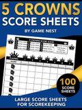 5 Crowns Score Sheets: 100 Large Score Sheets for Scorekeeping