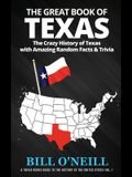 The Great Book of Texas: The Crazy History of Texas with Amazing Random Facts & Trivia