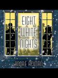 Eight White Nights Lib/E