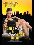 Can't Keep a Bad Bride Down (Angel Crawford)
