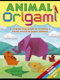 Animal Origami: A Step-By-Step Guide to Creating a Whole World of Paper Models!