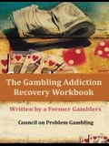 The Gambling Addiction Recovery Workbook: Written by a Former Gamblers