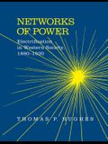 Networks of Power: Electrification in Western Society, 1880-1930