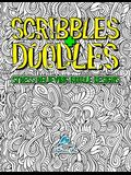 Scribbles & Doodles: Stress Relieving Doodle Designs: An Adult Coloring Book with 30 Antistress Colouring Pages for Adults & Teens for Mind