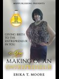 The Making Of An Entrepreneur: Giving Birth to the Entrepreneur in You