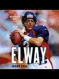 Elway Lib/E: A Relentless Life