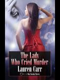 The Lady Who Cried Murder: A Mac Faraday Mystery