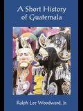 A Short History of Guatemala
