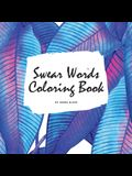 Swear Words Coloring Book for Young Adults and Teens (8.5x8.5 Coloring Book / Activity Book)