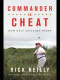 Commander in Cheat: How Golf Explains Trump