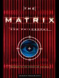 The Matrix and Philosophy: Welcome to the Desert of the Real