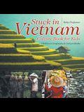 Stuck in Vietnam - Culture Book for Kids - Children's Geography & Culture Books