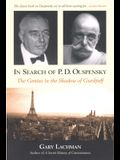In Search of P.D. Ouspensky: The Genius in the Shadow of Gurdjieff