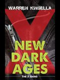 New Dark Ages: The X Gang