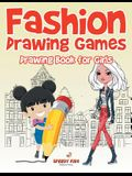 Fashion Drawing Games: Drawing Book for Girls