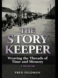 The Story Keeper: Weaving the Threads of Time and Memory, A Memoir