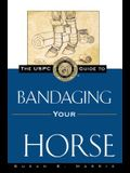 The Uspc Guide to Bandaging Your Horse