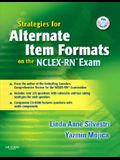 Strategies for Alternate Item Formats on the Nclex-Rn? Exam [With CDROM]