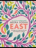 East: 120 Vegan and Vegetarian Recipes from Bangalore to Beijing [american Measurements]