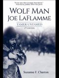 Wolf Man Joe Laflamme: Tamer Untamed