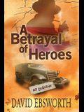 A Betrayal of Heroes