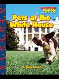 Pets at the White House (Scholastic News Nonfiction Readers: Let's Visit the White House)