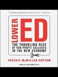 Lower Ed Lib/E: The Troubling Rise of For-Profit Colleges in the New Economy