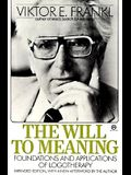 The Will to Meaning: Foundations and Applications of Logotherapy (Meridian S)
