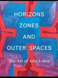 Horizons, Zones and Outer Spaces: The Art of John Loker