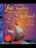 You Wouldn't Want to Sail on the Mayflower! (Revised Edition) (You Wouldn't Want To... History of the World)