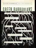 Green Barbarians: How to Live Bravely on Your Home Planet