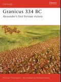 Granicus 334 BC: Alexander's First Persian Victory