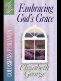 Embracing God's Grace: Colossians/Philemon (A Woman After God's Own Heart®)