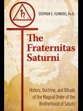 The Fraternitas Saturni: History, Doctrine, and Rituals of the Magical Order of the Brotherhood of Saturn