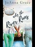 Why The River Runs