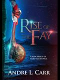 Rise of the Fay: A new breed of hero redefined