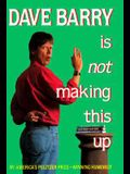 Dave Barry Is Not Making This Up