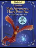 Unofficial Math Adventures for Harry Potter Fans: Addition & Subtraction: Grades 1-2