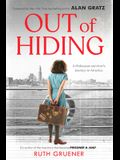 Out of Hiding: Holocaust Survivor's Journey to America (with a Foreword by Alan Gratz)