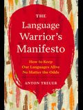 The Language Warrior's Manifesto: How to Keep Our Languages Alive No Matter the Odds