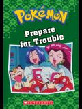 Prepare for Trouble (Pokémon Classic Chapter Book #12)