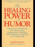 The Healing Power of Humor: Techniques for Getting Through Loss, Setbacks, Upsets, Disappointments, Difficulties, Trials, Tribulations, and All Th